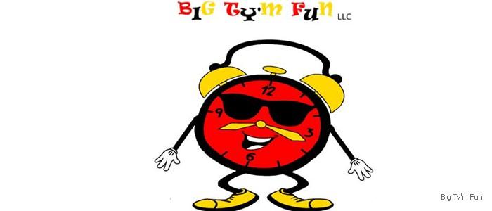Big Ty'm Fun!